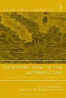 Exceptions from EU Free Movement Law: Derogation, Justification and Proportionality - Modern Studies in European Law (Hardback)