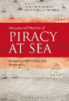 The Law and Practice of Piracy at Sea: European and International Perspectives (Paperback)