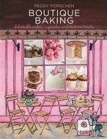 Boutique Baking: Delectable Cakes, Cookies and Teatime Treats (Hardback)