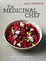 The Medicinal Chef: Eat Your Way to Better Health (Hardback)