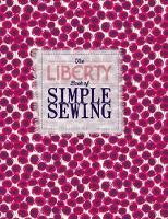 The Liberty Book of Simple Sewing (Hardback)