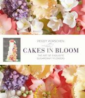 Cakes in Bloom: Exquisite Sugarcraft Flowers for All Occasions (Hardback)