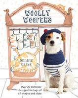 Woolly Woofers: Over 20 Knitwear Designs for Dogs of All Shapes and Sizes (Paperback)