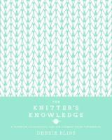 The Knitter's Knowledge: A workbook of techniques, tips and designer inside-information (Hardback)