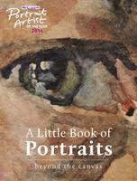 A Portrait Artist of the Year: A Little Book of Portraits: Beyond the Canvas (Hardback)