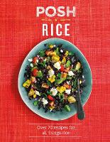 Posh Rice: Over 70 recipes for all things rice (Hardback)