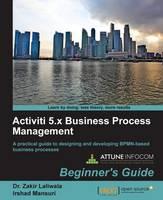 Activiti 5.x Business Process Management Beginner's Guide (Paperback)