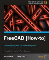 FreeCAD How to: Solid Modeling with the Power of Python