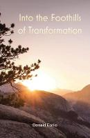 Into the Foothills of Transformation (Paperback)
