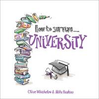 How to Survive University - How to Survive (Hardback)