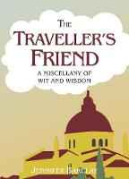 The Traveller's Friend: A Miscellany of Wit and Wisdom (Hardback)