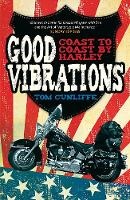 Good Vibrations: Coast to Coast by Harley (Paperback)