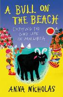 A Bull on the Beach: Enjoying the good life in Mallorca (Paperback)