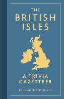 The British Isles: A Trivia Gazetteer (Hardback)
