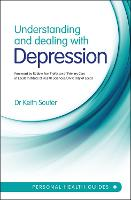 Understanding and Dealing with Depression (Paperback)