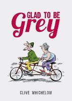Glad to Be Grey (Hardback)