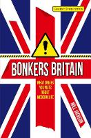 Bonkers Britain: What Drives You Nuts about Modern Life (Hardback)