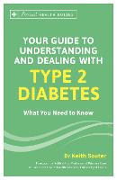 Your Guide to Understanding and Dealing with Type 2 Diabetes: What You Need to Know - Personal Health Guides (Paperback)
