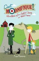 C'est Modnifique!: Adventures of an English Grump in Rural France (Paperback)
