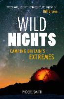 Wild Nights: Camping Britain's Extremes (Paperback)
