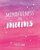 Mindfulness for Mums (Hardback)