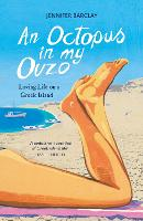 An Octopus in My Ouzo: Loving Life on a Greek Island (Paperback)