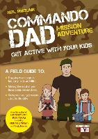 Commando Dad: Mission Adventure: Get Active with Your Kids (Paperback)