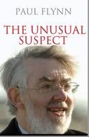 Paul Flynn: The Unusual Suspect (Hardback)