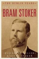 The Lost Journal of Bram Stoker: The Dublin Years (Hardback)