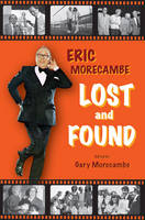 Eric Morecambe Lost and Found (Hardback)