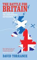 The Battle for Britain: Scotland and the Independence Referendum (Paperback)