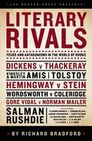 Literary Rivals: Literary Antagonism, Writers' Feuds and Private Vexations (Hardback)