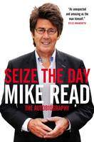 Seize the Day: The Autobiography (Hardback)