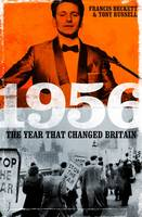 1956: The Year That Changed Britain (Hardback)