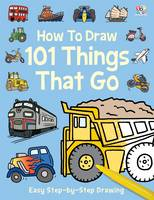 How to Draw 101 Things That Go (Paperback)