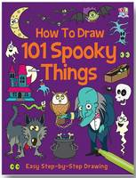 How to Draw 101 Spooky Things - How to Draw 101 (Paperback)