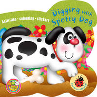 Digging with Spotty Dog: Activities, Colouring, Stickers - Chunky Friends Activity 4 (Paperback)
