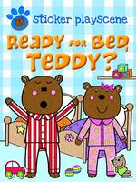 Ready for Bed Teddy? - Teddy Sticker Activity (Paperback)