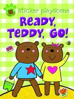 Ready Teddy Go!: Sticker and Activity with Fold-out Playscene - Teddy Time Sticker Activity (Paperback)