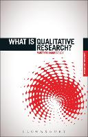 What is Qualitative Research? - The 'What is?' Research Methods Series (Paperback)