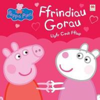 Peppa Pinc: Ffrindiau Gorau - Llyfr Codi Fflap (Hardback)