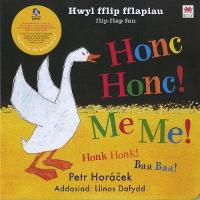 Cyfres Hwyl Fflip Fflapiau: Honc Honc! Me Me! (Hardback)