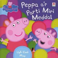 Cyfres Peppa: Peppa a'r Parti Miri Meddal (Hardback)