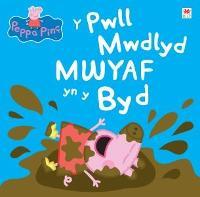 Peppa Pinc: Y Pwll Mwdlyd Mwyaf yn y Byd (Paperback)