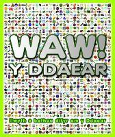 Waw! y Ddaear (Hardback)