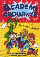 Cyfres Academi Archarwyr: 1. Dial y Gelyn Gwyrdd (Paperback)