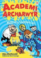 Cyfres Academi Archarwyr: 3. Melltith y Cwstard Cas (Paperback)