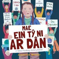 Mae Ein Ty Ni ar Dan - Cri Greta Thunberg i Achub y Blaned
