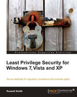 Least Privilege Security for Windows 7, Vista, and XP (Paperback)