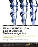 Microsoft BizTalk 2010: Line of Business Systems Integration